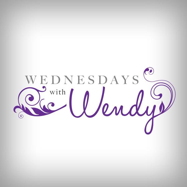 Wednesdays with Wendy