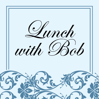 Lunch With Bob