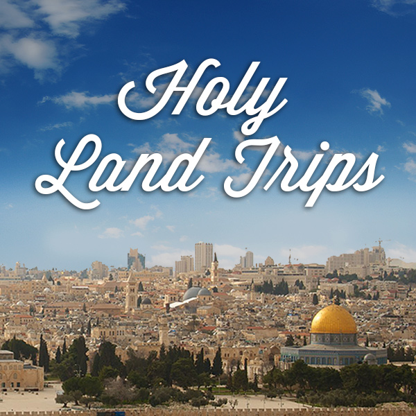Holy Land Trips