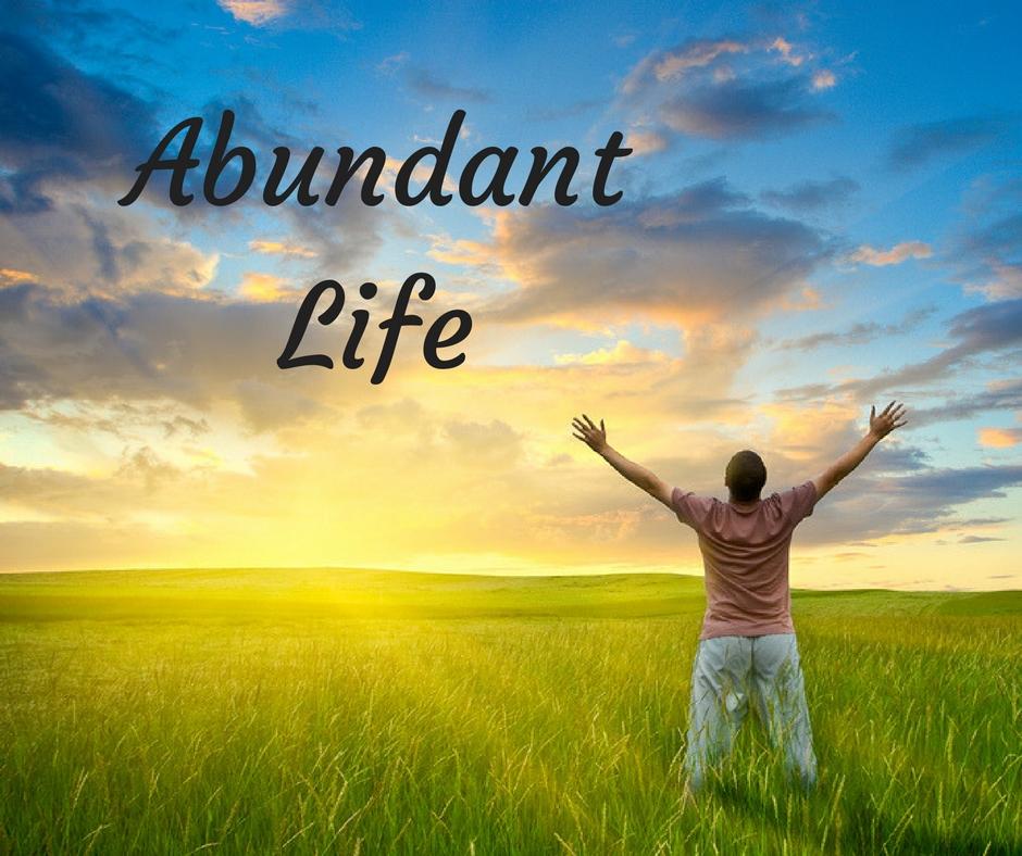 Abundant Living Abundant Life  ...